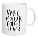 Wife Mother Coffee Love