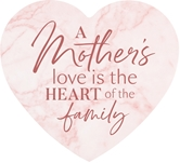 A Mother's Love Is The Heart Of The Family