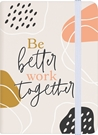 Be Better Work Together