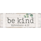 BE KIND - 20X7