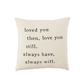 Always Have Love Square Pillow